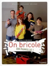 On bricole en famille!