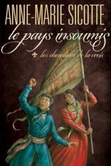 Le Pays insoumis tome 1 : Les chevaliers de la croix