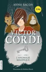 Victor Cordi tome 1 : L'anomalie maléfique