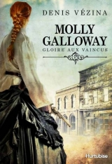Molly Galloway tome 1 : Gloire aux vaincus