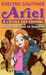Ariel à l'école des espions tome 1 : Mathématiques et bombes
