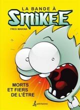 Bande à Smikee tome 1 : Morts et fièrs de l'être