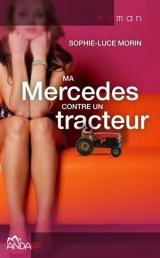 Ma Mercedes contre un tracteur