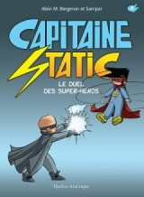 Capitaine Static tome 8 Le duel des super-héros