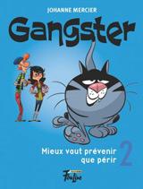 Gangster tome 2 : Mieux vaut prévenir que périr