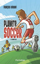 Planète soccer tome 1 : La compétition