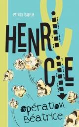 Henri et cie tome 1 : Opération Béatrice