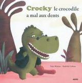 9782733818268 Crocky le crocodile a mal aux dents
