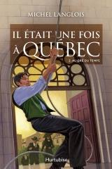 Il était une fois à Québec tome 2 : Au gré du temps