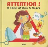 Attention! - La maison est pleine de dangers