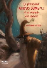 Professeur Acarus Dumdell et la légende des druides