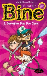 Bine tome 5 : Opération Ping Pow Chow