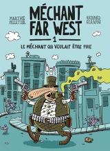 Méchant far west tome 1 : le méchant qui voulait être pire