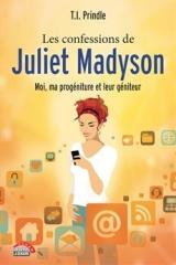 Les confessions de Juliet Madyson : Moi, ma progéniture et leur géniteur