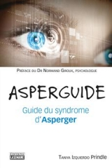 L'Asperguide : Guide du syndrome d'Asperger