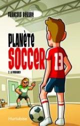 Planète soccer tome 2 : La vengeance