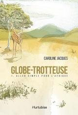 Globe-trotteuse tome 1 : Aller simple pour l'Afrique
