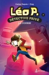 Léo P., détective privé tome 2 : La course