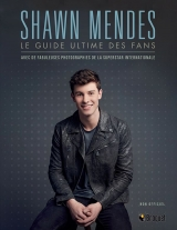 Shawn Mendes : Le guide ultime des fans