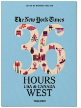 The New York Times, 36 Hours. Etats-Unis et Canada ouest