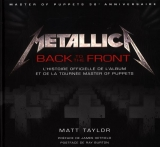 Metallica Back to the front : L'histoire officielle de l'album et de la tournée Master of puppets
