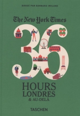 New York Times, 36 Hours. London & Au-delà