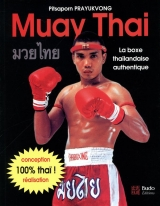 Muay Thai, La boxe thaïlandaise authentique