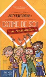 Attention: estime de soi en construction