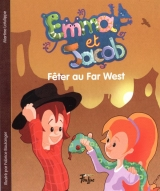 Emma et Jacob Tome 4 : Fêter au Far West