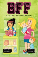 BFF Tome 5 : On efface et on recommence !