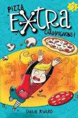 Pizza extra champignons ! Tome 3
