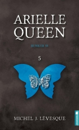 Arielle Queen Tome 5 : Bunker 55
