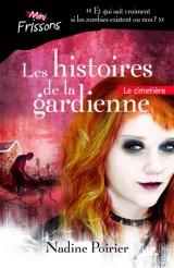 Les histoires de la gardienne tome 2 : le cimetière