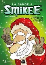 La bande à Smikee tome 6 : Les vacances du Père Noël