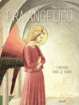 Fra Angelico : L'invisible dans le visible