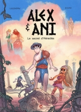 Alex & Ani Tome 1 : Le secret d'Héraclès