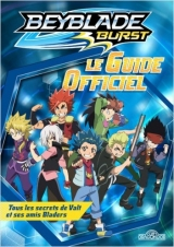 Beyblade Burst : Le guide officiel