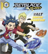 Beyblade Burst 1 : Valt contre Champion
