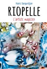 Riopelle ; L'artiste magicien