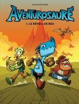 Aventurosaure tome 1 : Le réveil de Rex