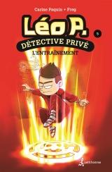 Léo P. détective privé tome 5 : l'entraînement