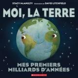 Moi, la terre : Mes premiers milliards d'années