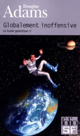 Le Guide galactique V : Globalement inoffensive