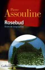 9782070732302 Rosebud, Éclats de biographies