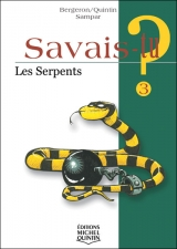 Savais-tu? tome 3 : Les serpents