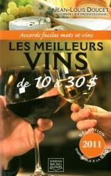 Les meilleurs vins de 10 à 30$ Accords faciles mets et vins (sélection 2011)
