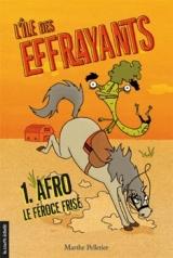 L'Île des effrayants tome 1 : Afro, le féroce frisé