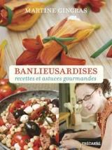 Banlieusardises : recettes et astuces gourmandes