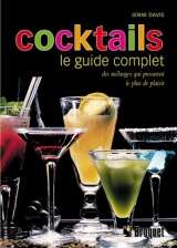 Cocktails : Le guide complet