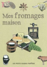 Mes fromages maison
